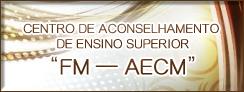 """Centro de Aconselhamento de Ensino Superior """"FM – AECM"""""""